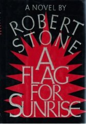 a flag for sunrise robert stone
