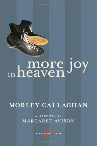 a literary analysis of more joy in heaven by morley callaghan More joy in heaven is a novel written by canadian author morley callaghan and published in 1937 the central figure, kip caley, was inspired by norman red ryan (1895-1936), a criminal who had committed a number of robberies in quebec , ontario and the united states.